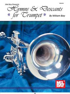 William Bay: Hymns and Descants For Trumpet: Trumpet