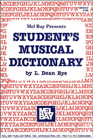 L. Dean Bye: Student's Musical Dictionary: Instrumental Reference