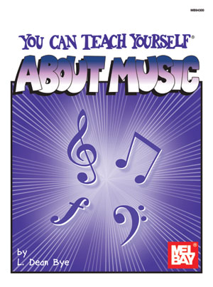 L. Dean Bye: You Can Teach Yourself About Music: Instrumental Reference