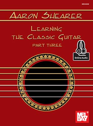 Aaron Shearer: Learning the Classic Guitar Part 3: Guitar: Instrumental Tutor