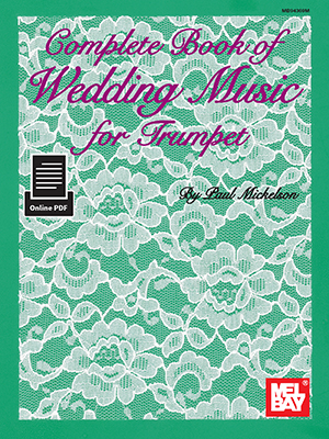 Complete Book Of Wedding Music For Trumpet: Trumpet: Mixed Songbook