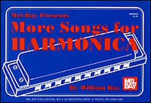 Mel Bay: More Songs: Harmonica: Instrumental Album