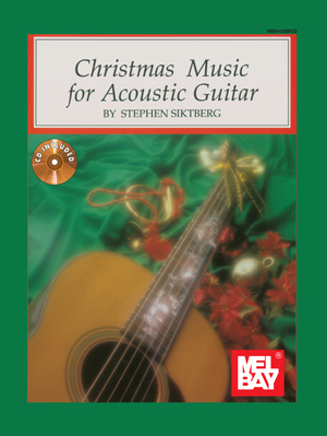Stephen Siktberg: Christmas Music For Acoustic Guitar: Guitar: Instrumental Work