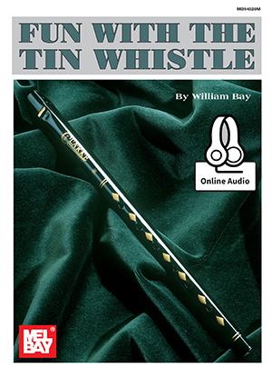 William Bay: Fun With The Tin Whistle: Tin Whistle: Instrumental Tutor