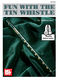 William Bay: Fun With The Tin Whistle: Tin Whistle: Instrumental Tutor