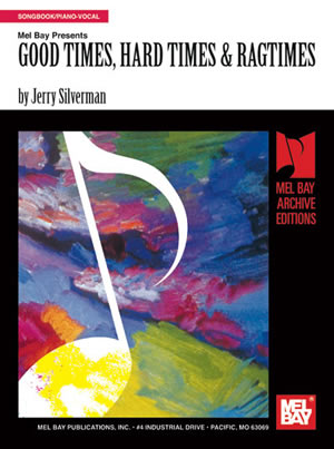 Jerry Silverman: Good Times  Hard Times & Ragtimes: Voice & Piano: Instrumental