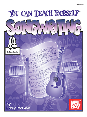 Larry McCabe: You Can Teach Yourself Song Writing: Piano  Vocal  Guitar: Mixed