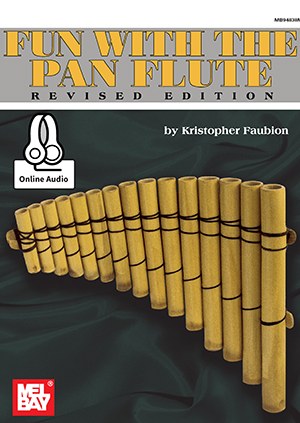 Kristopher Faubion: Fun With The Pan Flute: Panpipes: Instrumental Tutor