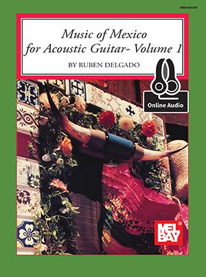 Ruben Delgado: Music Of Mexico For Acoustic Guitar Vol. 1 Book: Guitar: