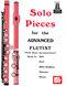 Dona Gilliam Mizzy McCaskill: Solo Pieces For The Advanced Flutist: Flute