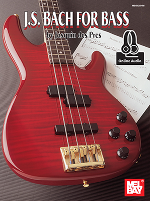 Josquin des Prés: Bach  J. S. For Bass: Bass Guitar: Instrumental Album