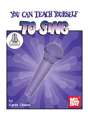 Karen Oleson: You Can Teach Yourself To Sing: Voice: Vocal Tutor