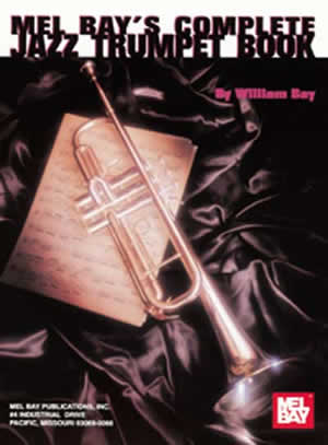 William Bay: Complete Jazz Trumpet Book: Trumpet: Instrumental Tutor
