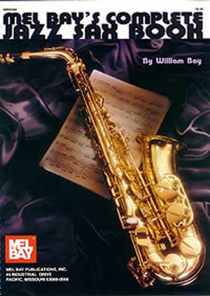 William Bay: Complete Jazz Sax Book: Saxophone: Instrumental Tutor