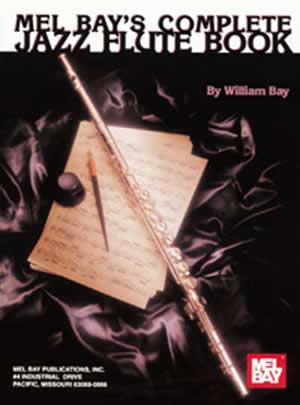 Willliam Bay: Complete Jazz Flute Book: Flute: Instrumental Tutor