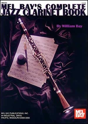 William Bay: Complete Jazz Clarinet Book: Clarinet: Instrumental Tutor