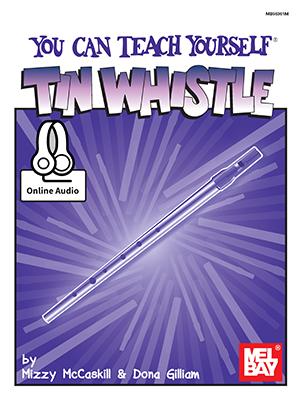 Mizzy McCaskill Dona Gillam: You Can Teach Yourself Tin Whistle: Pennywhistle:
