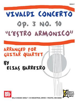Elias Barreiro: Vivaldi Concerto Op. 3 No. 10 - L'Estro Armonico: Guitar