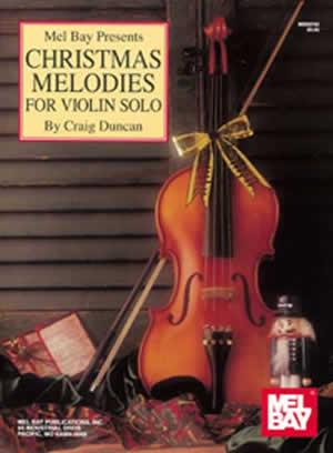 Craig Duncan: Christmas Melodies For Violin Solo: Violin: Instrumental Album