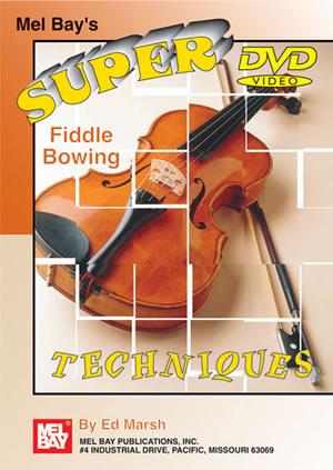 Ed Marsh: Super Fiddle Bowing Techniques: Violin: Instrumental Tutor