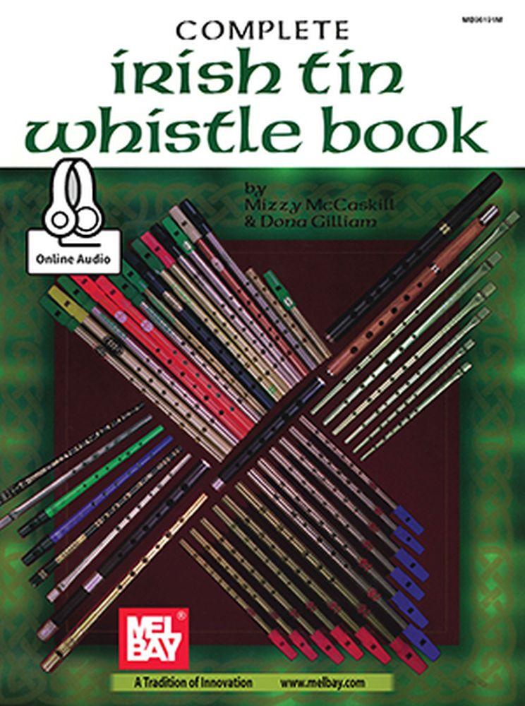 Mizzy McCaskill Dona Gillam: Complete Irish Tin Whistle Book: Pennywhistle: