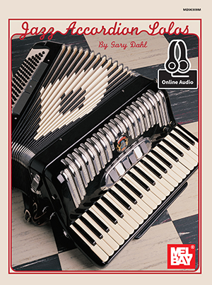 Gary Dahl: Jazz Accordion Solos Book With Online Audio: Accordion: Instrumental