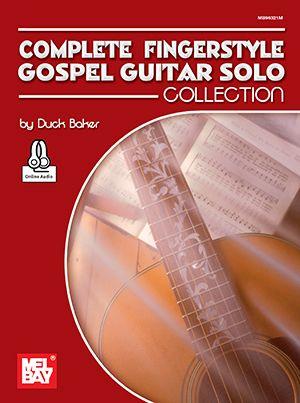 Duck Baker: Complete Fingerstyle Gospel Guitar: Guitar Solo: Instrumental