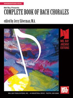 Johann Sebastian Bach: Complete Book Of Bach Chorales: Mixed Songbook