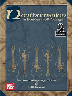 Bill Brennan: Northumbrian And Border Folk Songs: Guitar TAB: Instrumental Album