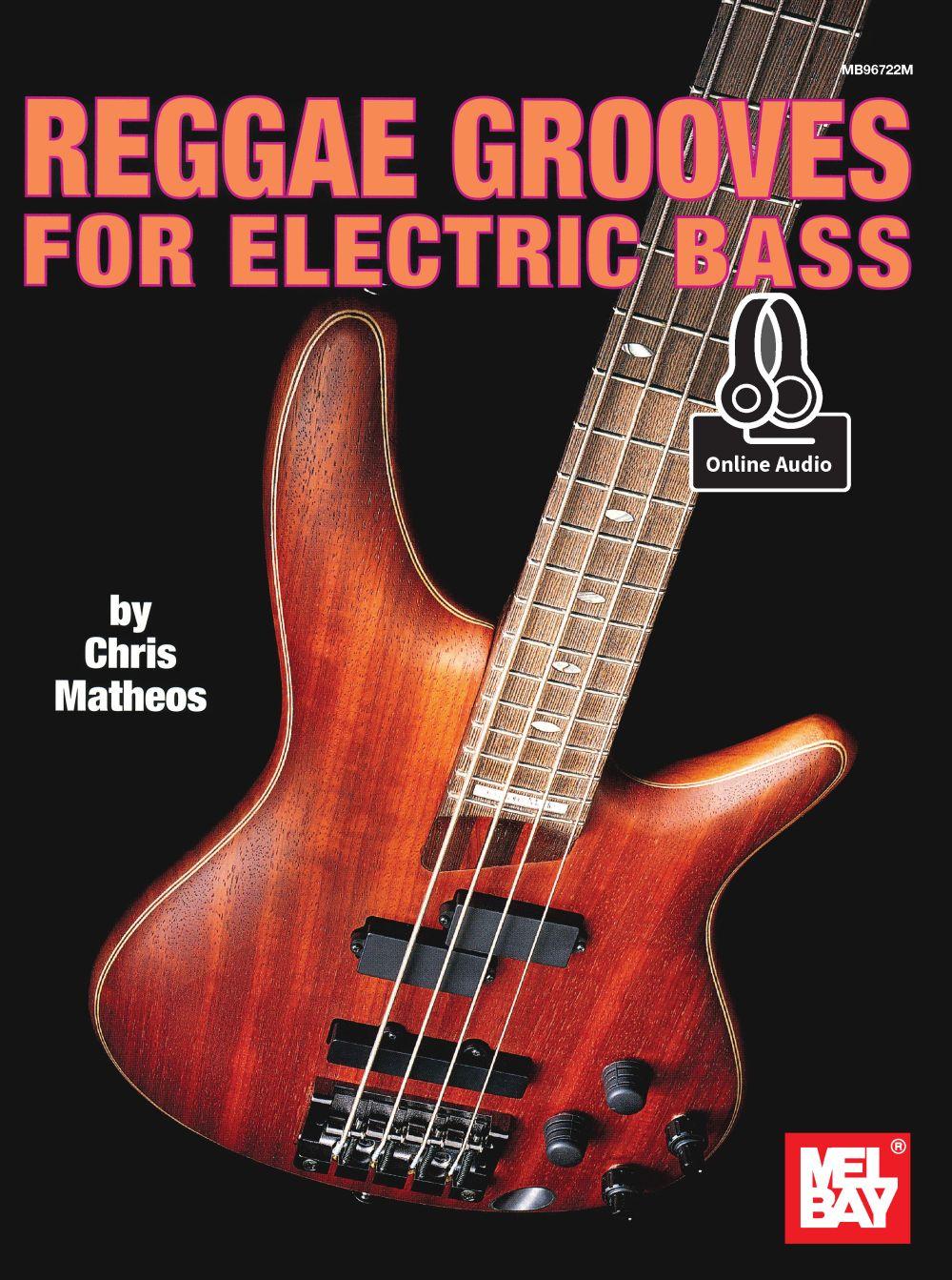 Chris Matheos: Reggae Grooves For Electric Bass: Bass Guitar: Instrumental Tutor