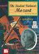 Wolfgang Amadeus Mozart: The Student Violinist - Mozart: Violin