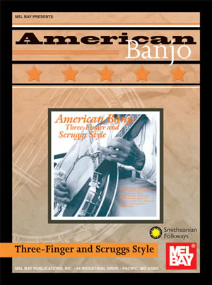 American Banjo: Three-Finger And Scruggs Style: Banjo