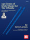 Grey Larsen: 150 Gems Of Irish Music For Tin Whistle: Pennywhistle: Instrumental