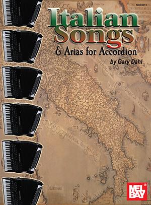 Gary Dahl: Italian Songs and Arias For Accordion: Accordion: Instrumental Album