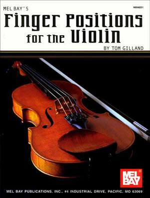 Gilland: Finger Positions For The Violin: Violin: Study
