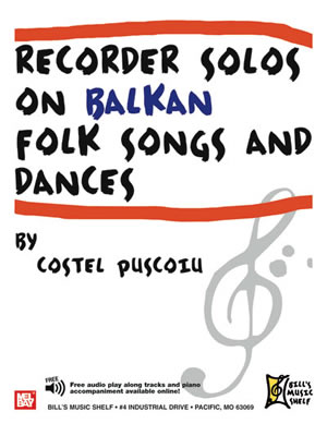 Costel Puscoiu: Recorder Solos On Balkan Folk Songs And Dances: Descant