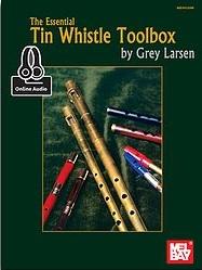 Grey E. Larsen: Essential Tin Whistle Toolbox: Pennywhistle: Instrumental Work