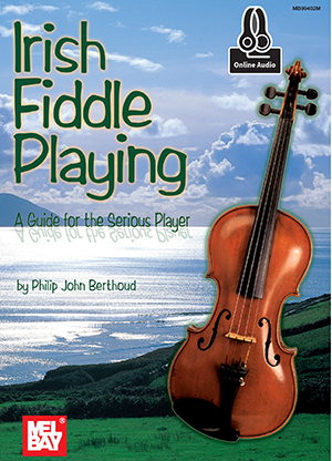 Philip John Berthoud: Irish Fiddle Playing Book: Violin: Instrumental Tutor