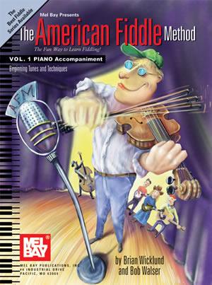 Brian Wicklund: The American Fiddle Method  Volume 1 - Piano Acc.: Violin:
