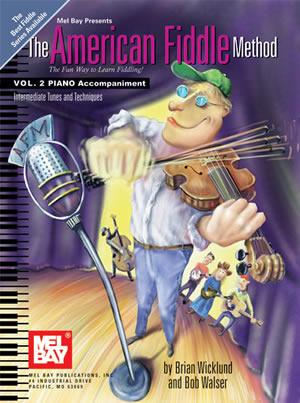 Brian Wicklund: The American Fiddle Method  Volume 2 - Piano Acc.: Piano:
