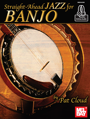 Pat Cloud: Straight-Ahead Jazz For Banjo: Banjo: Instrumental Work
