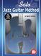 Barry Green: Solo Jazz Guitar Method: Guitar: Instrumental Tutor
