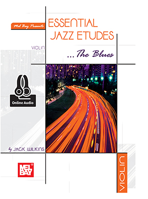 Jack Wilkins: Essential Jazz Etudes...The Blues: Violin