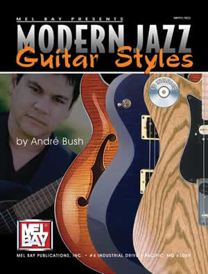 Andre Bush: Modern Jazz Guitar Styles Book/Cd Set: Guitar: Instrumental Tutor