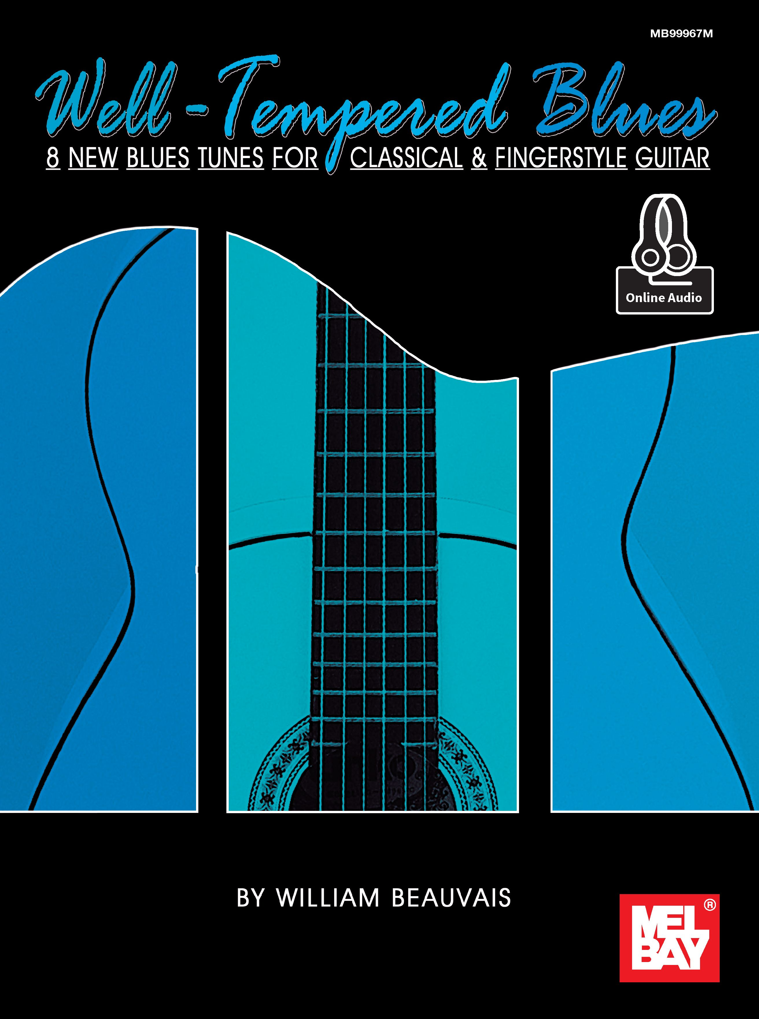 William Beauvais: Well-Tempered Blues: Guitar Solo: Instrumental Album