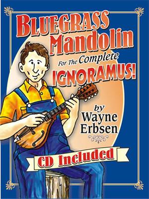 Erbsen: Bluegrass Mandolin For The Complete Ignoramus!: Mandolin: Instrumental
