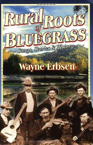 Wayne Erbsen: Rural Roots of Bluegrass: Voice: Mixed Songbook