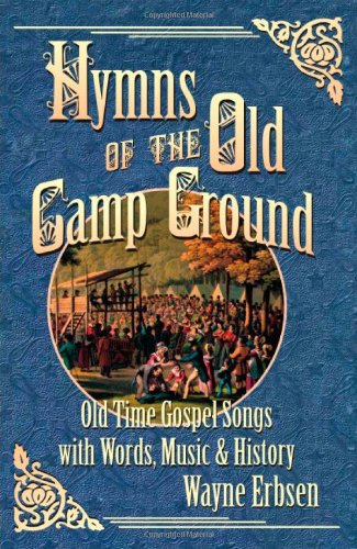 Wayne Erbsen: Hymns Of The Old Camp Ground: Voice: Mixed Songbook