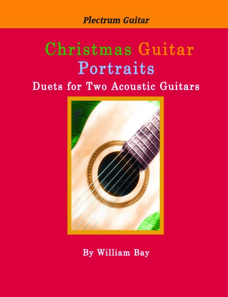 William Bay: Christmas Guitar Portraits: Guitar: Instrumental Work
