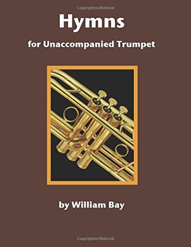 William Bay: Hymns For Unaccompanied Trumpet: Trumpet: Instrumental Work